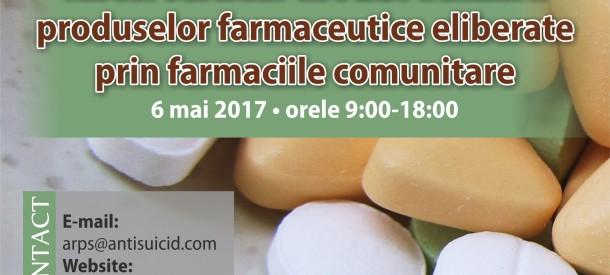 """Conferința """"Riscul suicidar asociat utilizării produselor farmaceutice eliberate prin farmaciile comunitare"""""""